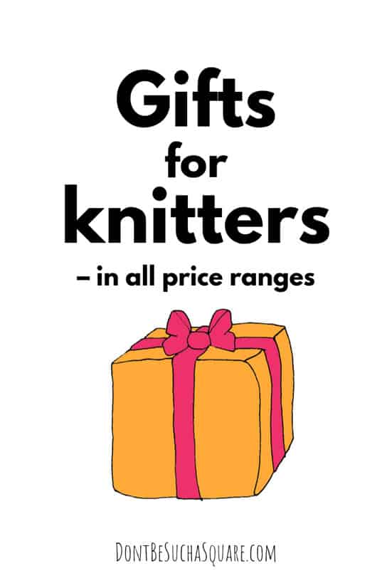 Gifts for Knitters – In all price ranges! #Knitting #GiftGuide #ShoppingGuide #Knitters