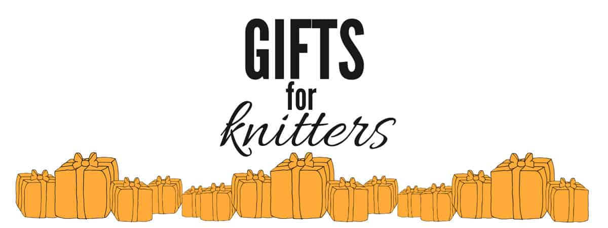 Gifts for Knitters | All price ranges