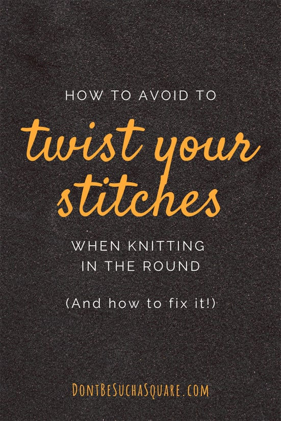 Fix Twisted Stitches | How to avoid twisted stitches when knitting in the round. It's easily done to twist the cast on before joining in circular knitting. Learn the best tips for avoiding this, and what to do when it happens! #knitting #FixTwistedStitches #KnittingTips