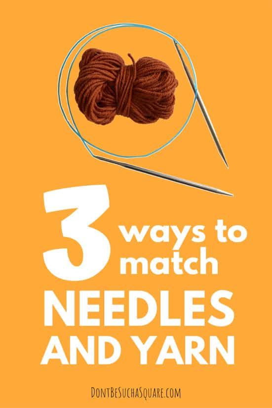 Three ways to match Yarn and Knitting Needles – Learn how to pair your yarn and needles for a good result! #KnittingNeedles #Yarn #KnittingHacks