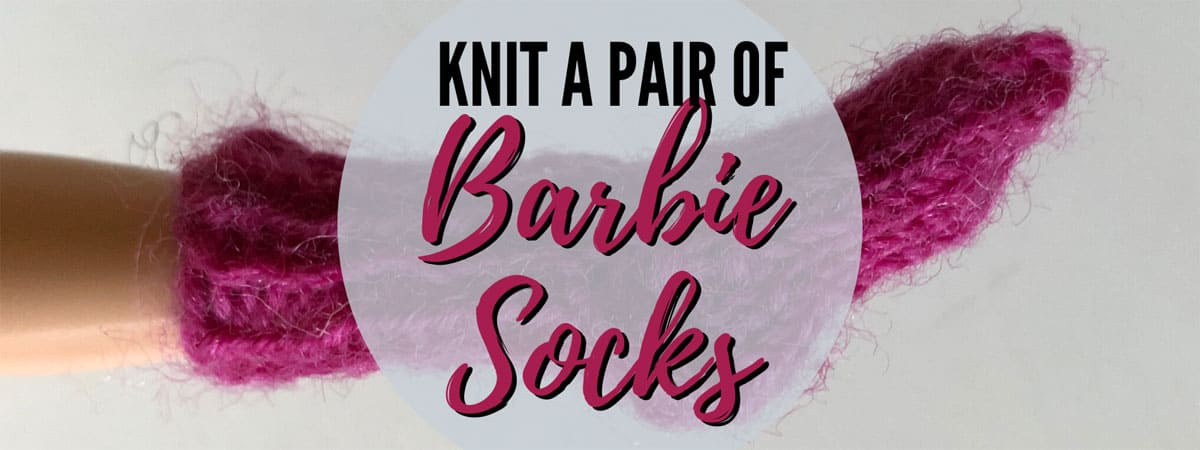 Barbie Socks Knitting Pattern | Baby it's cold outside, Barbie needs some new socks for her cozy winter wardrobe! A free printable pdf knitting pattern from DontBeSuchaSquare.com #Barbie #Socks #Knitting #DollClothes