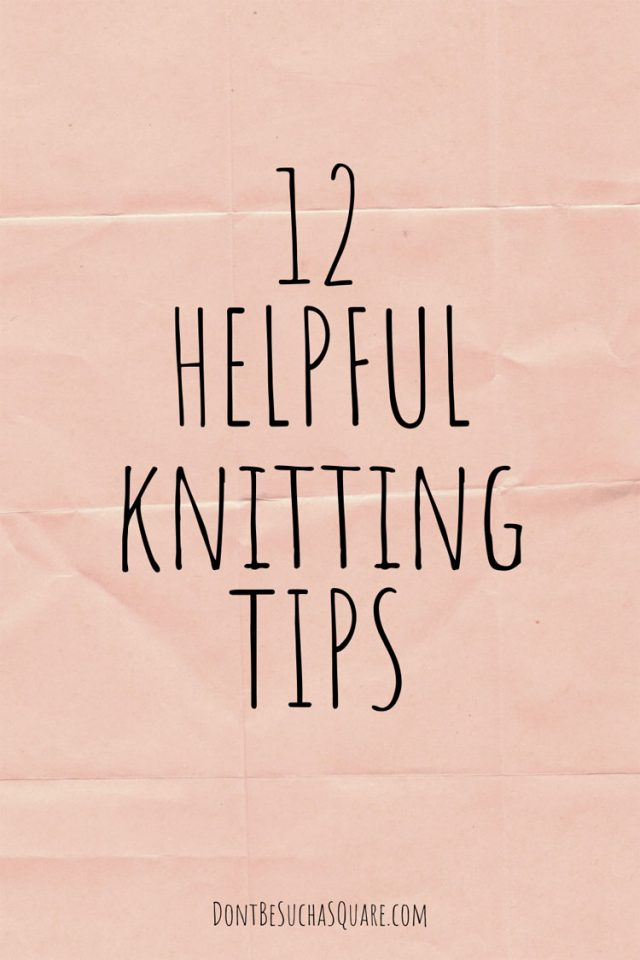 12 helpful knitting tips | This is my best knitting hacks – a cocktail of diy supplies, cute things to buy and simple ways to improve your knitting projects. #KnittingHacks #KnititngTips #Knitting