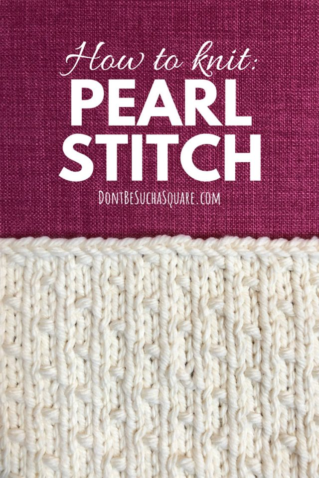 How to knit the pearl stitch