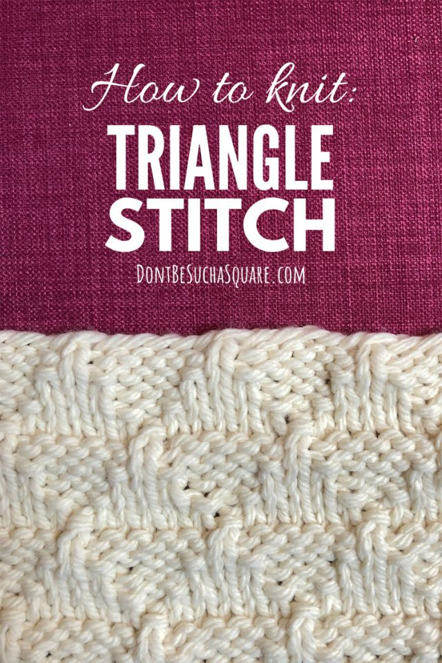Learn how to knit triangle knitting stitch pattern  A textured stitch pattern! #KnittingStitch #Triangle #Knitting