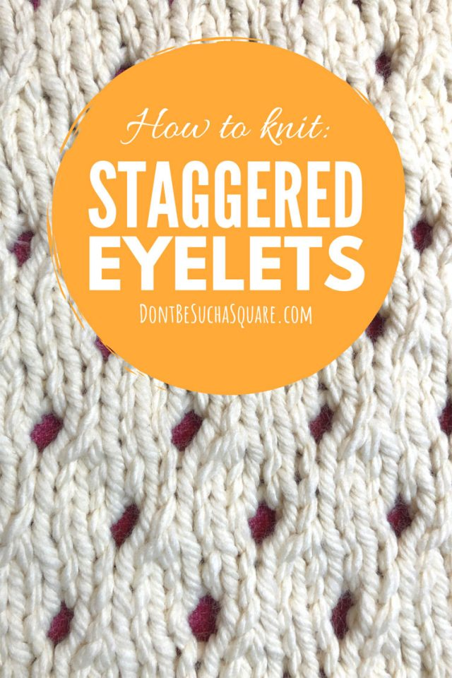 How to knit this super easy (and very cute) lace pattern. Staggered Eyelets Knitting stitch pattern is the perfect beginner lace knit pattern. It's simple to knit up and looks stunning for a scarf, cowl or baby blanket! #KnittingLacePattern #Knitting #Eyelets