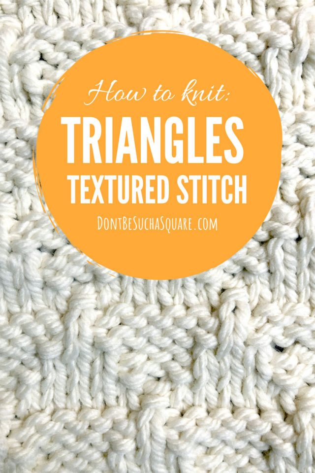 Triangels Textured Stitch Learn how to knit triangle knitting stitch pattern #KnittingStitch #Triangle #Knitting