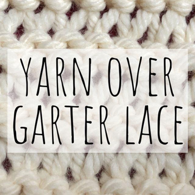 yarn over garter lace knitting stitch pattern