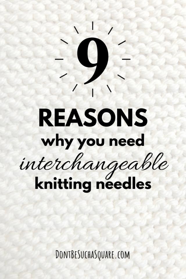 9 good reasons to buy interchangeable knitting needles