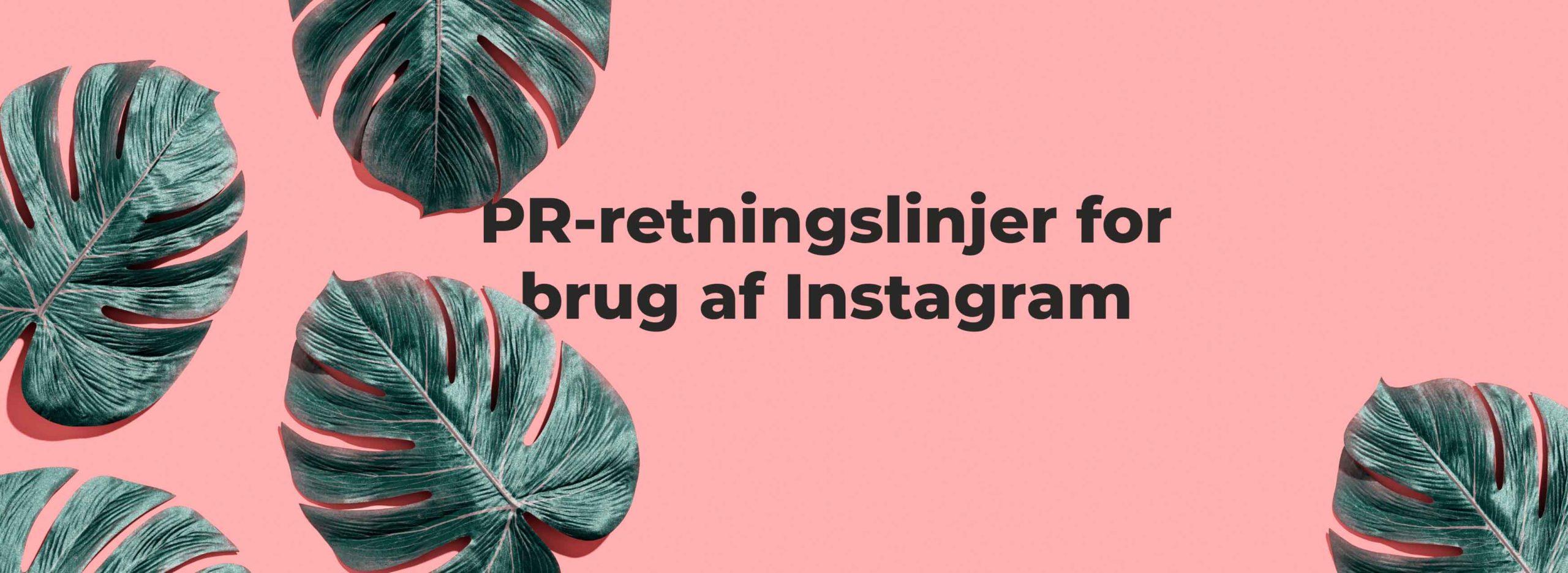 PR-retningslinjer for brug af Instagram