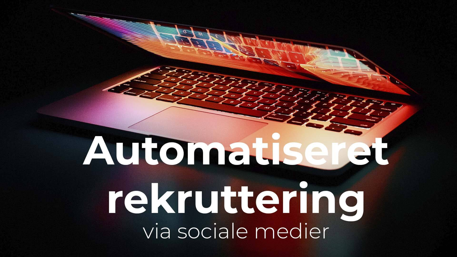 Automatiseret rekruttering via sociale medier