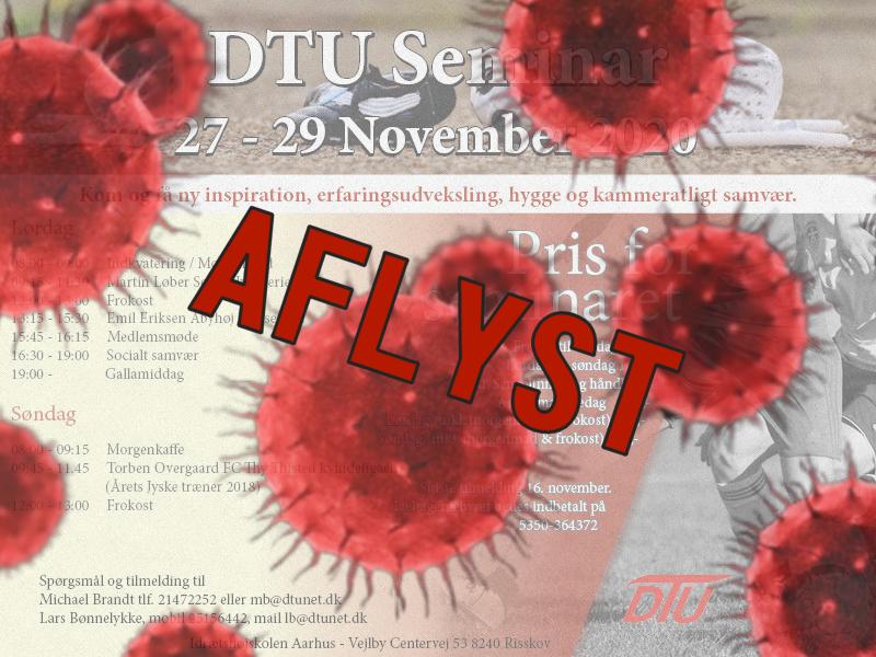 <center> <strong>AFLYST!</strong><BR /> DTU Seminar <BR />27 – 29 November 2020</center>