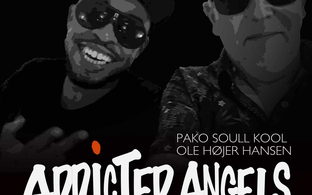 ADDICTED ANGELS [feat. Pako Soull Kool (PT) & Ole Højer Hansen (DK)] – album out November 5th. 2019