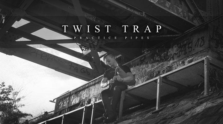 Twist Trap Practice Pipea R G Hardie Style