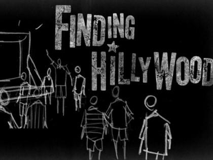 Finding Hillywood. Un film vaut parfois mieux qu'un long discours…