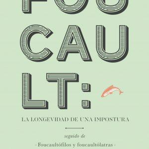 Foucault. La longevidad de una impostura