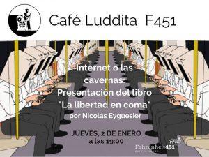 Internet o las cavernas (Café Luddita, Alicante) @ Fahrenheit451 Café y Libros (Alicante)