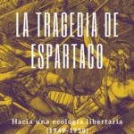 La tragedia de Espartaco. Hacia una ecología libertaria