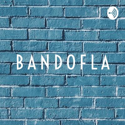 Bandofla Podcast