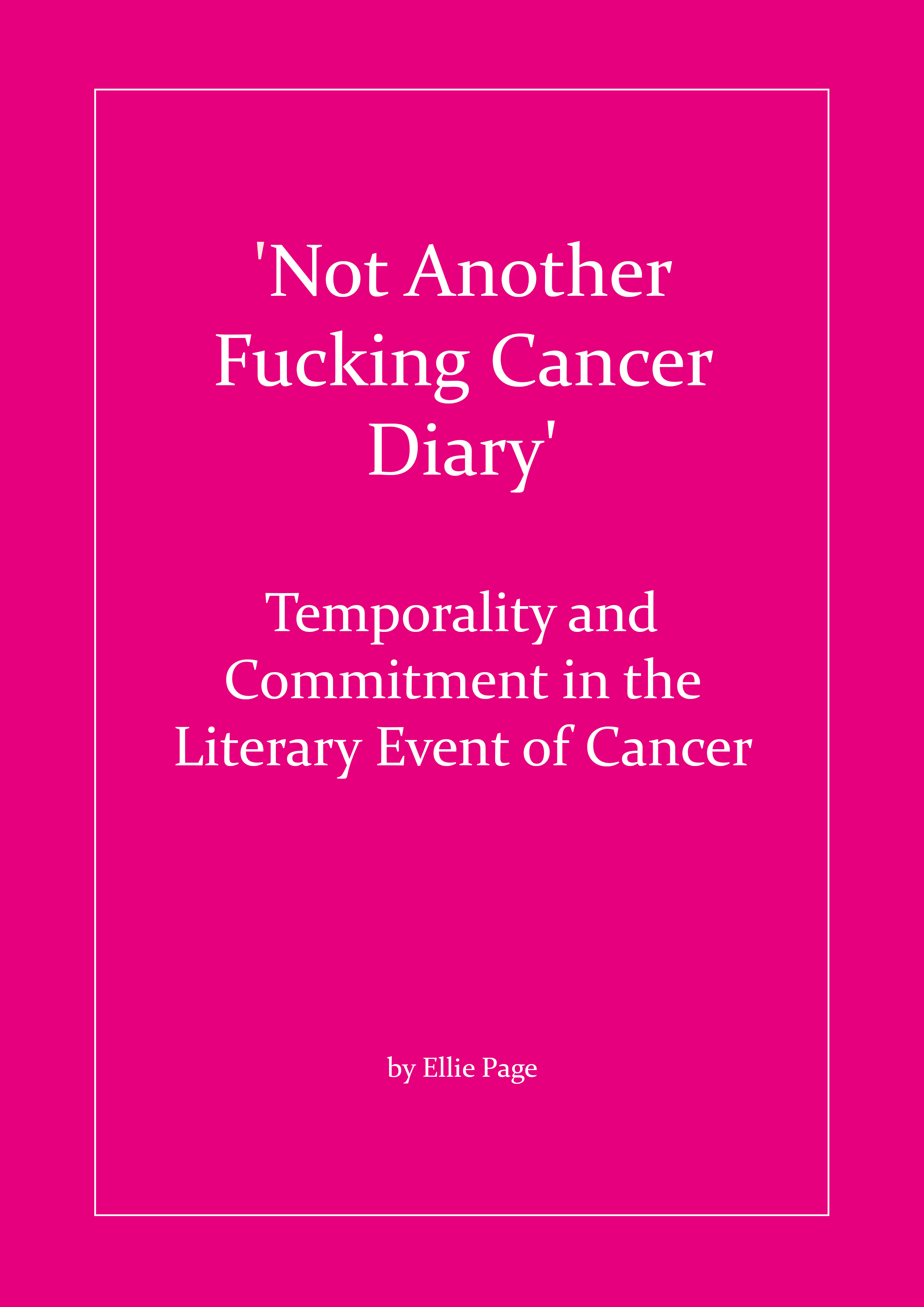 'Not Another Fucking Cancer Diary': Temporality and Commitment in the Literary Event of Cancer