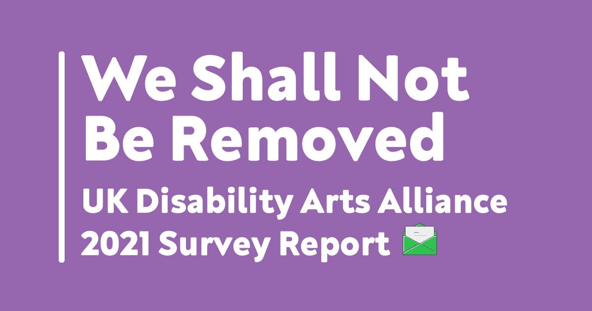 UK Disability Arts Alliance 2021 Survey Report