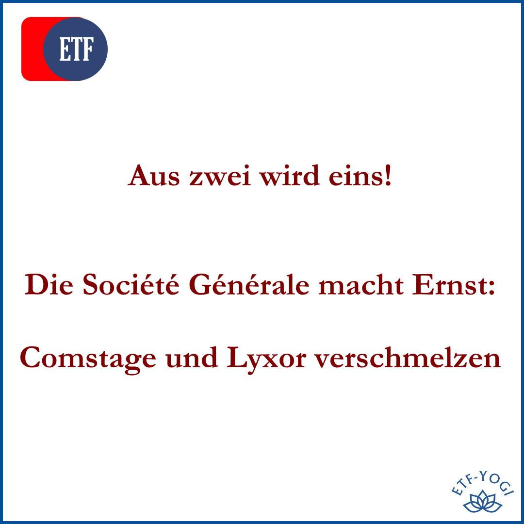 Société Générale: Lyxor und Comstage-ETFs verschmelzen.