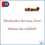 Sind Dividenden der neue Zins? - Wirklich?