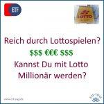 Mit Lotto Millionär werden - Reich durch Lottospielen