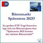 2025 kommt der Bärenmarkt: ich leg mich fest! (Interview)