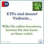 Willst Du schlau investieren? Setze auf dumme Aktien-ETFs!