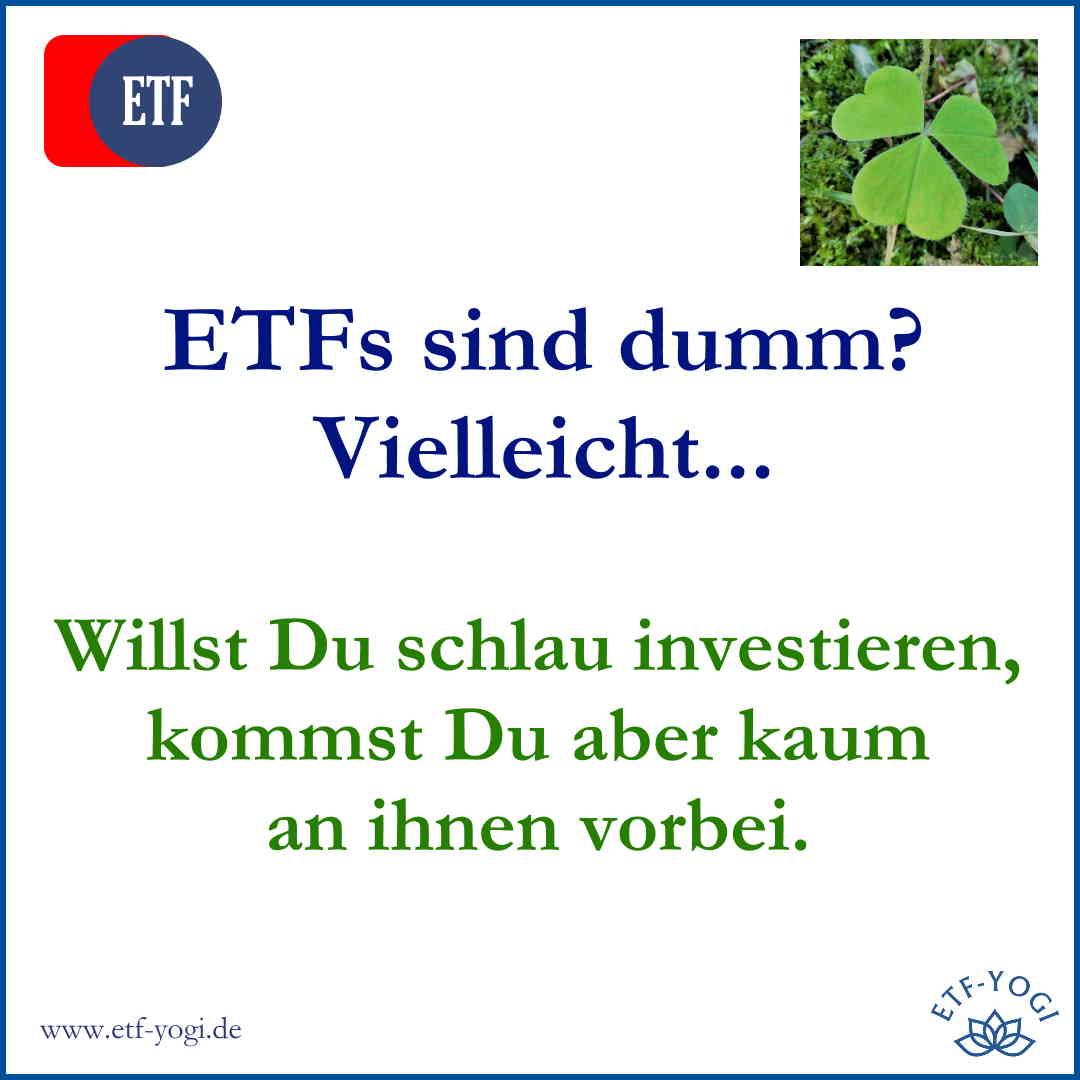 Schlau investieren? Dann nimm dumme Aktien-ETfs.