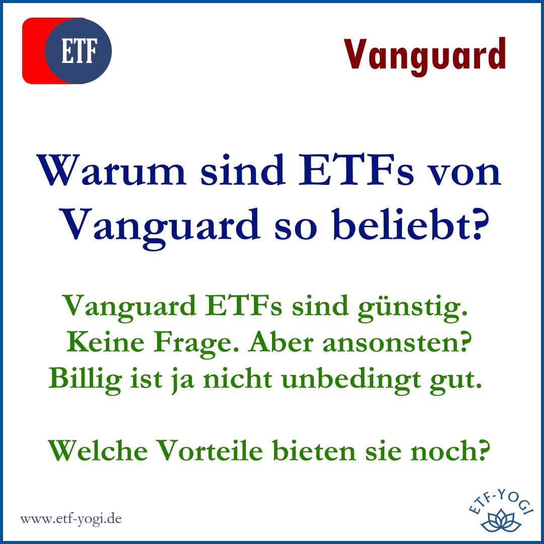 Vanguard ETFs gut? Sind es nur niedrige Gebühren oder ist da sonst noch etwas?