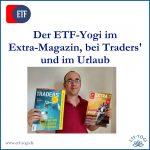 ETF-Yogi im ETF Extra-Magazin, im Traders' und im Urlaub