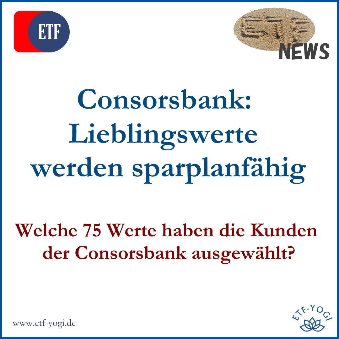 Consorsbank-Kunden: 75 Lieblingswerte sparplanfähig