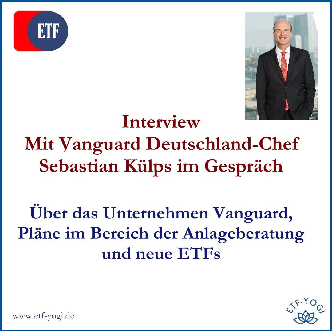 Interview mit Vanguard Deutschland-Chef Sebastian Külps über Vanguard, Beratung und neue ETFs