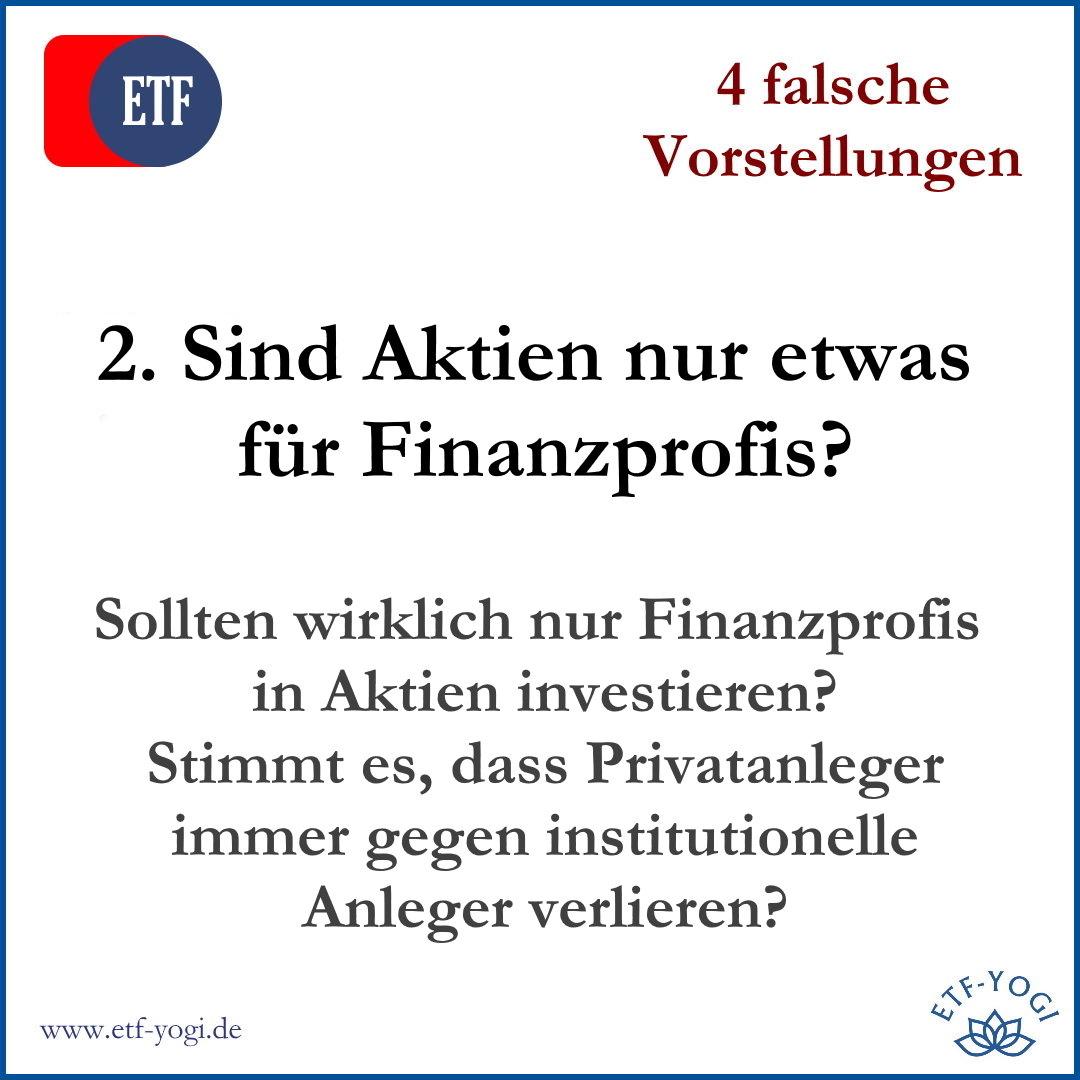 2. Aktien sind nur etwas für Finanzprofis – 4 falsche Vorstellungen