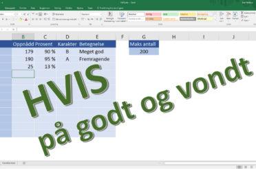 Excel HVIS – på godt og vondt
