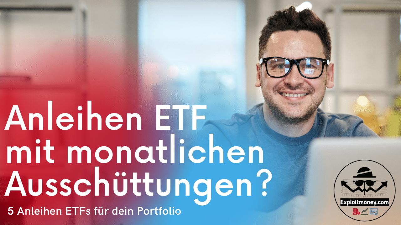 Anleihen ETF sinnvoll?   Staatsanleihen ETF   Unternehmensanleihen ETF   mit monatlicher Auszahlung