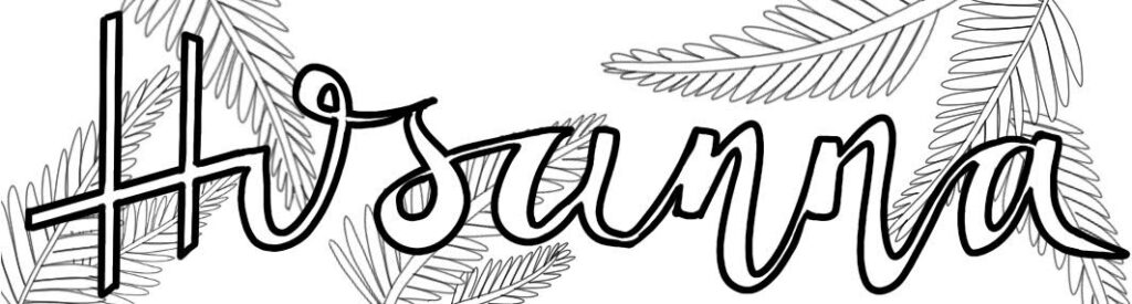 Hosanna Palm Sunday Bible Journaling colouring in sheet