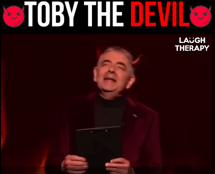 Mr Bean is now Toby the Devil