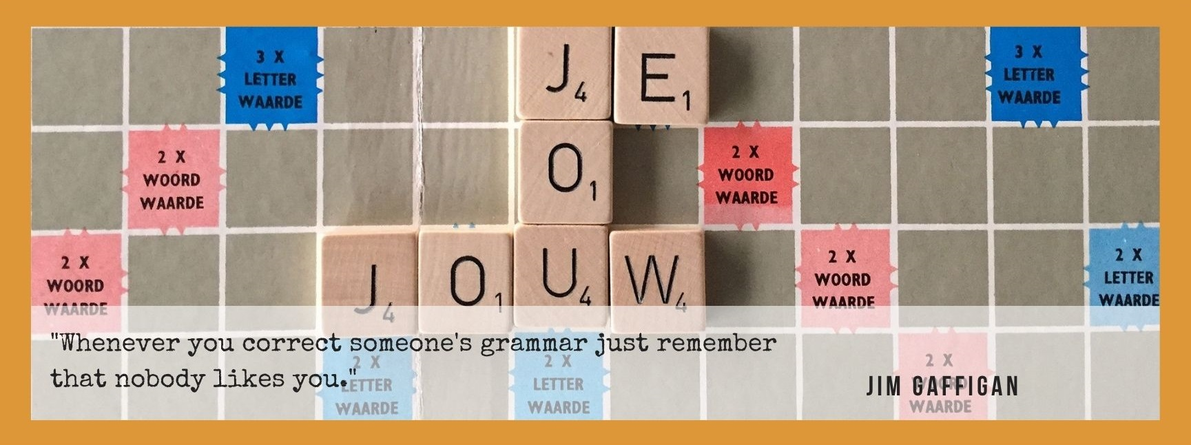 Whenever you correct someone's grammar just remember that nobody likes you. Quote van Jim Gaffigan.