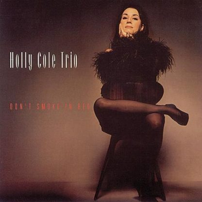 Don't Smoke In Bed - Holly Cole Trio