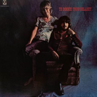To Bonnie From Delaney med Delaney & Bonnie & Friends