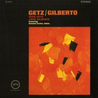 Getz/Gilberto - Stan Getz & Joao Gilberto