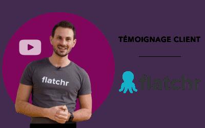 Témoignage client : Découvrez Flatchr !