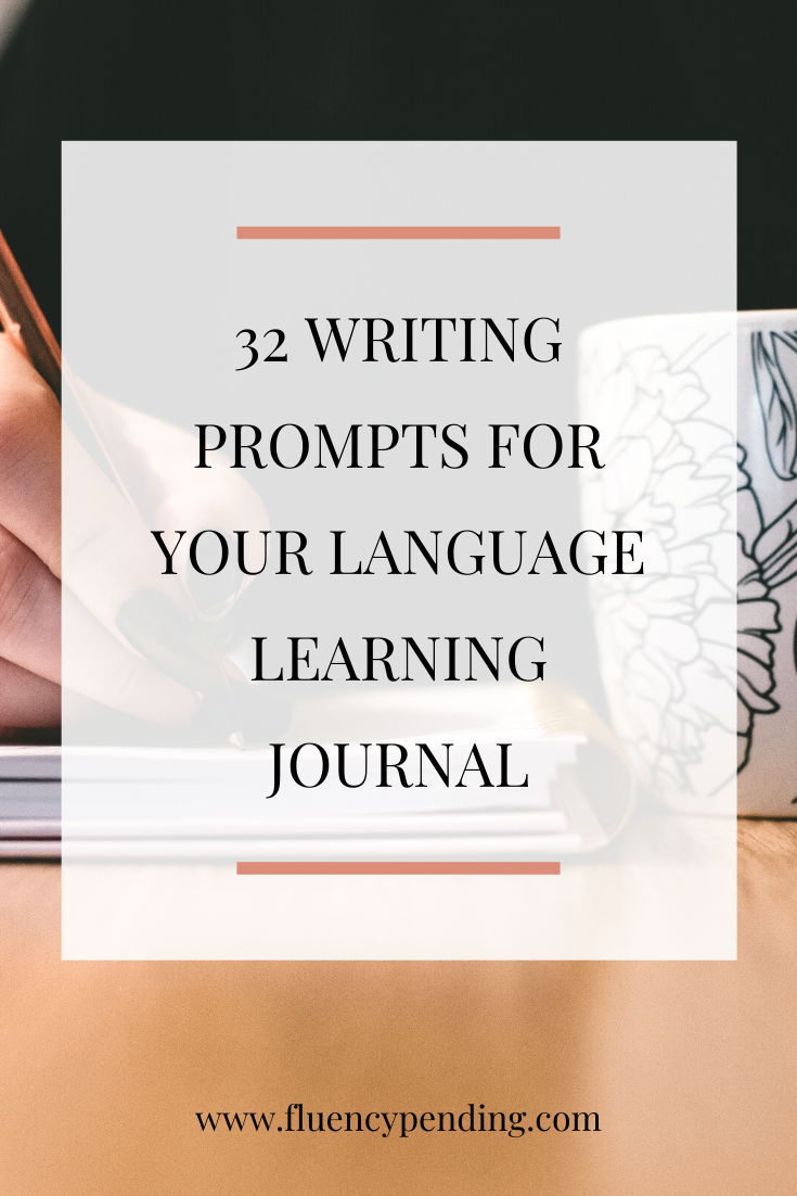 32 Writing Prompts For Your Language Learning Journal