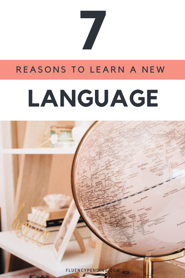7 Reasons to Learn a New Language