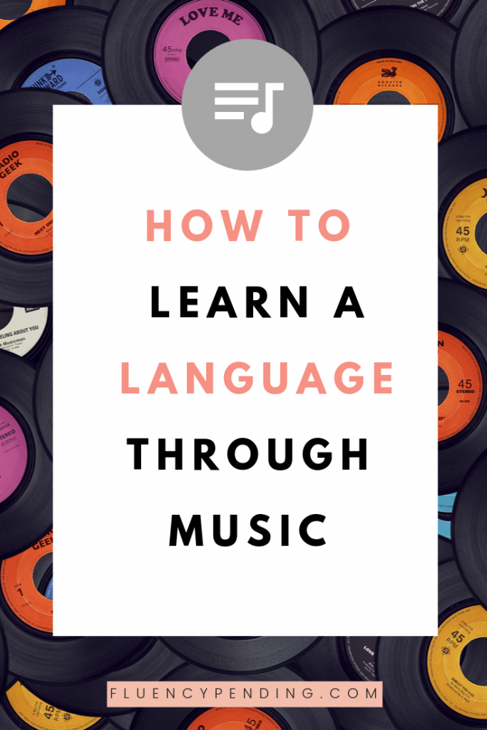 How to learn a new language through music