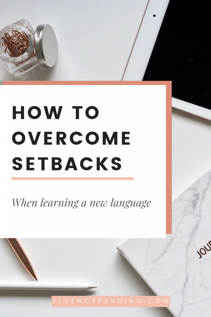How to overcome setbacks in language learning