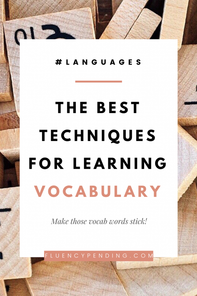 The Best Techniques For Learning Vocabulary