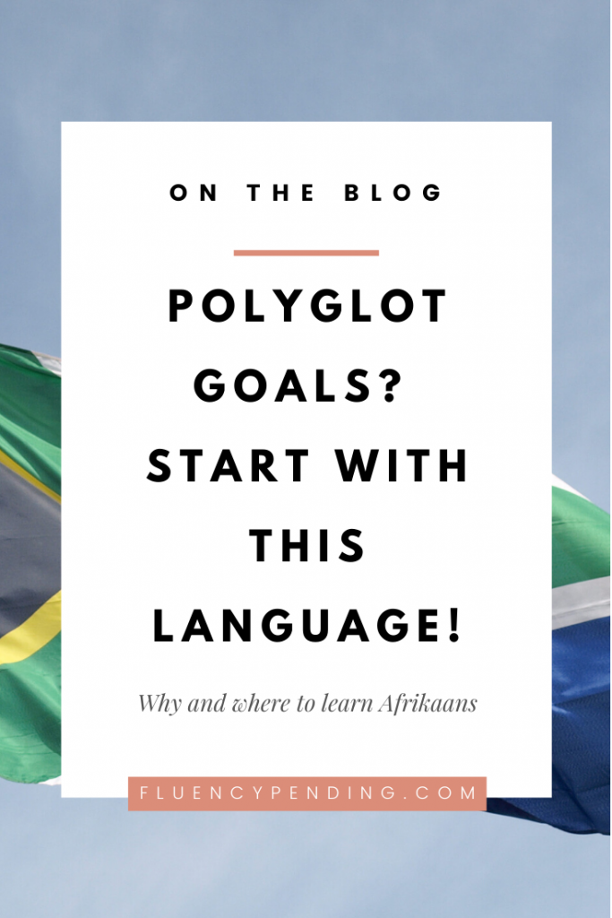 4 Reasons You Should Learn Afrikaans